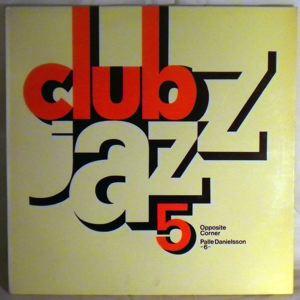OPPOSITE CORNER / PALLE DANIELSSON - Club Jazz 5 - LP