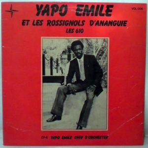 YAPO EMILE ET LES ROSSIGNOLS - Les 610 - LP