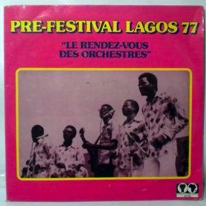 PRE FESTIVAL LAGOS 77 - Le rendez vous des orchestres - LP