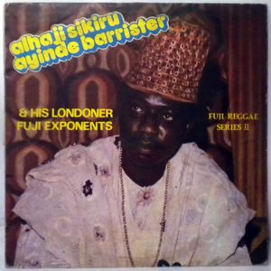 ALHAJI SIKIRU AYINDE BARRISTER & HIS LONDON FUJI E - Fuji reggae series II - LP