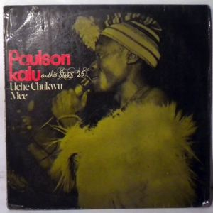 PAULSON KALU AND HIS STARS 25 - Uche chukwu mef - LP
