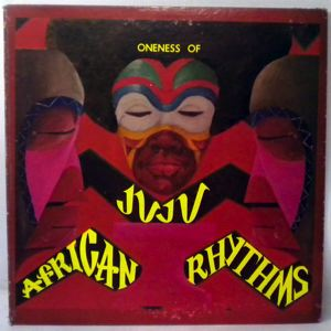 ONENESS OF JUJU - African Rhythms - LP