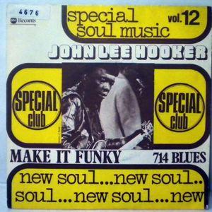 JOHN LEE HOOKER - Make It Funky / 714 Blues - 45T (SP 2 titres)