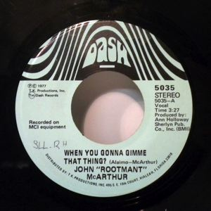 JOHN 'ROOTMANT' MCARTHUR - When you gonna gimme that thing? - 45T (SP 2 titres)