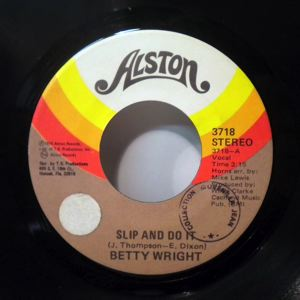 BETTY WRIGHT - Slip and do it / I think I better think about it - 45T (SP 2 titres)