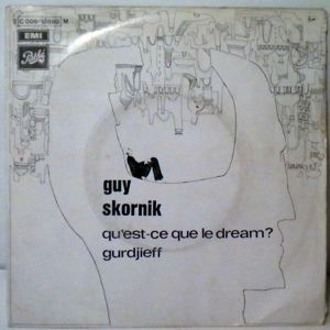 GUY SKORNIK - Qu'est-ce que le dream / Gurdjieff - 45T (SP 2 titres)