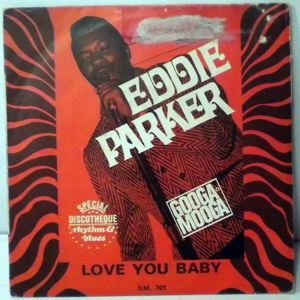 EDDIE PARKER - Love you baby - 45T (SP 2 titres)