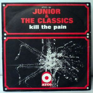 JUNIOR & THE CLASSICS - Kill the pain - 45T (SP 2 titres)