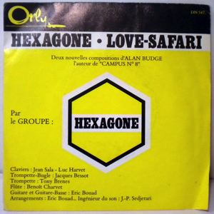 HEXAGONE - Hexagone / Love safari - 45T (SP 2 titres)