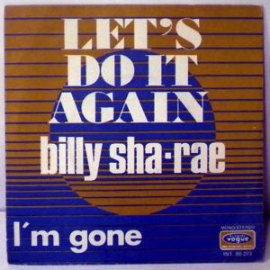 BILLY SHA-RAE - Let's do it again / I'm gone - 45T (SP 2 titres)