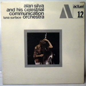 ALAN SILVA AND HIS CELESTRIAL COMMUNUCATION ORCHES - Luna Surface - LP