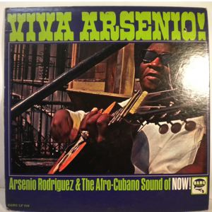 ARSENIO RODRIGUEZ & THE AFRO-CUBANO SOUND OF NOW! - Viva Arsenio! - 33T