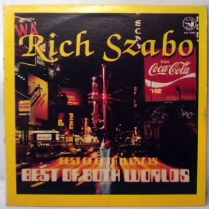RICH SZABO - Best Of Both Worlds - LP