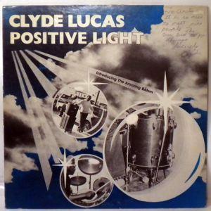 CLYDE LUCAS - Positive Light - LP