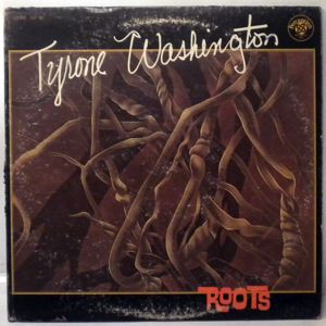 TYRONE WASHINGTON - Roots - LP