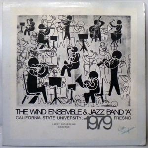 THE WIND ENSEMBLE & JAZZ BAND A - California State University 1979 Fresno - LP x 2