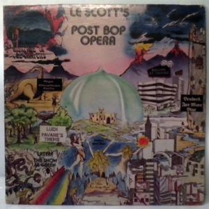 LE SCOTT'S POST BOP OPERA - Post Bop Opera - LP