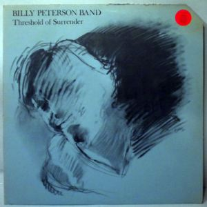 BILLY PETERSON BAND - Treshold Of Surrender - LP