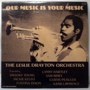 THE LESLIE DRAYTON ORCHESTRA - Our Music Is Your Music - LP