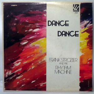 FRANK STROZIER AND THE RHYTHM MACHINE - Dance Dance - LP