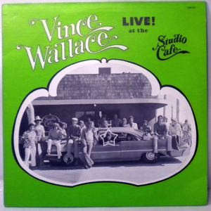 VINCE WALLACE - Live At The Studio Cafe - LP