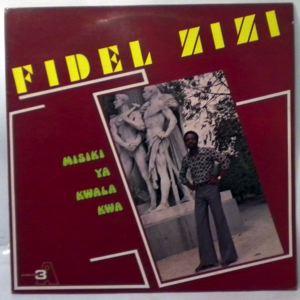 FIDEL ZIZI - Misiki ya kwala kwa - LP