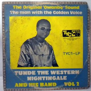 TUNDE THE WESTERN NIGHTINGALE AND HIS BAND - Vol. 2 - LP