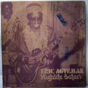 ERIC AGYEMANG - Highlife safari - 33 1/3 RPM