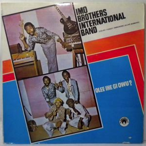 IMO BROTHERS INTERNATIONAL BAND - Olee ihe gi owu? - 33T