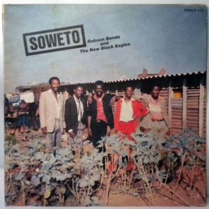 ROBSON BANDA AND THE NEW BLACK EAGLES - Soweto - LP