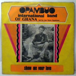 OPAMBUO INTERNATIONAL BAND OF GHANA - Show me your love - LP