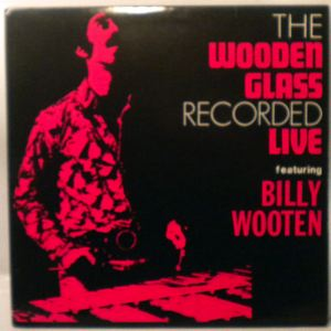 THE WOODEN GLASS - Recorded Live Featuring Billy Wooten - 33T