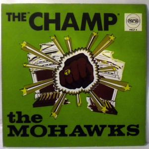 THE MOHAWKS - The Champ - LP