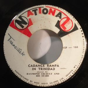 RAYMOND CICAULT - Cadence Rampa in Trinidad / No money no love - 7inch (SP)