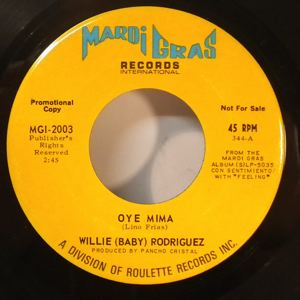 WILLIE 'BABY' RODRIGUEZ - Oye mima - 7inch (SP)