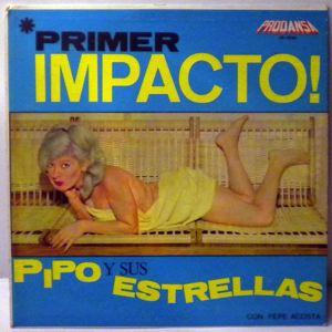 PIPO Y SUS ESTRELLAS - Primer impacto! - LP