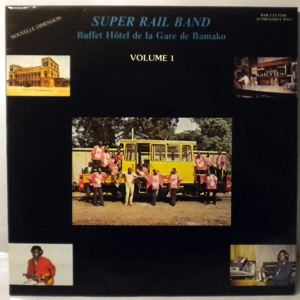 SUPER RAIL BAND - Buffet Hotel de la Gare de Bamako Volume 1 - LP
