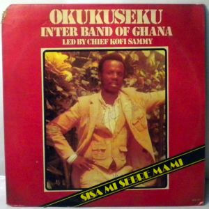 OKUKUSEKU INTERNATIONAL BAND OF GHANA - Sisa mi sebre mami - LP