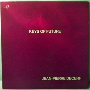 JEAN-PIERRE DECERF - Keys Of Future - LP
