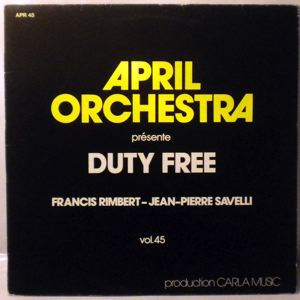 APRIL ORCHESTRA - April Orchestra Presents Duty Free - 33T