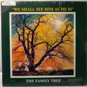 THE FAMILY TREE - We shall see him as he is - 33T