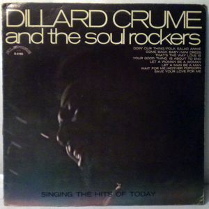 DILLARD CRUME & THE SOUL ROCKERS - Singing The Hits Of Today - 33T