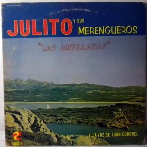 JULITO Y SUS MERENGUEROS - Las Antillanas - LP