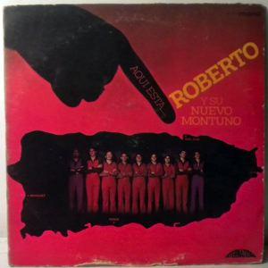 ROBERTO Y SU NUEVO MONTUNO - Aqui Esta É - LP