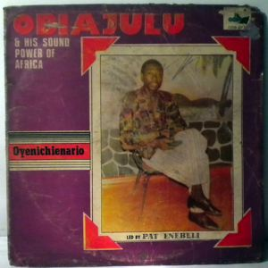 OBIAJULU & HIS SOUND POWER OF AFRICA - Oyenichienario - LP