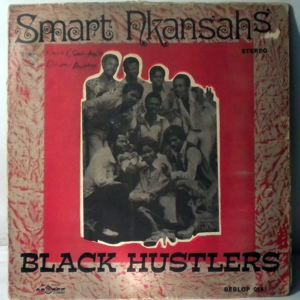 SMART NKANSAH'S BLACK HUSTLERS - Same - LP