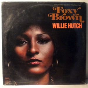 WILLIE HUTCH - Foxy Brown - 33T