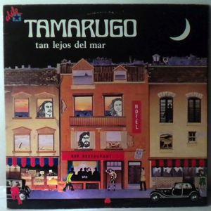 TAMARUGO - Tan Lejos Del Mar - LP