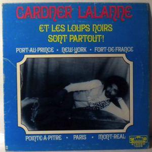 GARDNER LALANNE ET LES LOUPS NOIRS - Sont Partout - LP