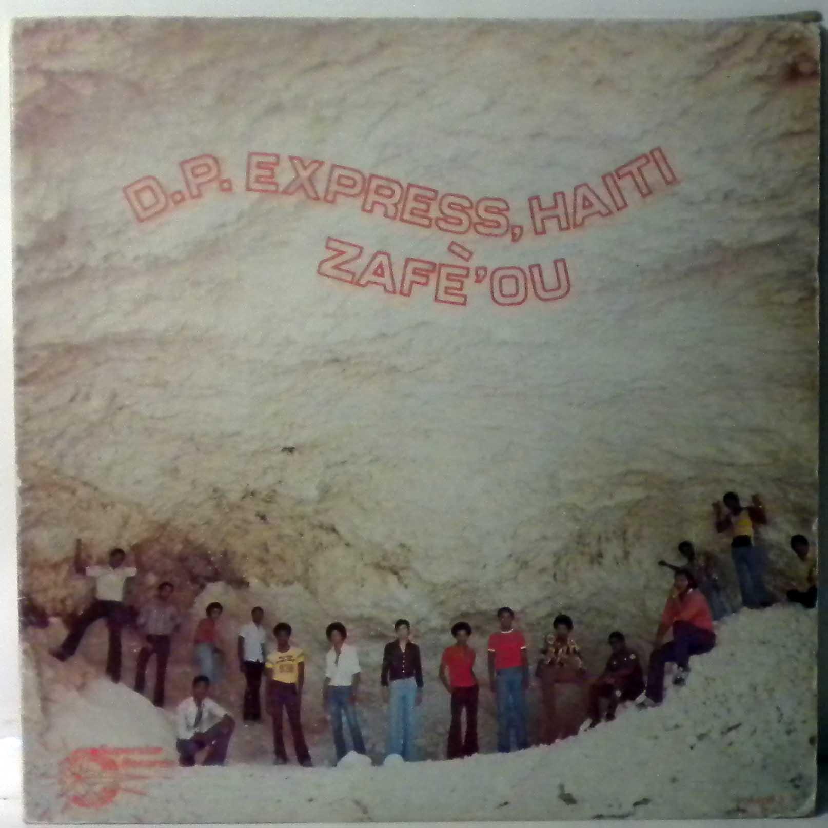 D.P. EXPRESS HAITI - Zafe ou - LP